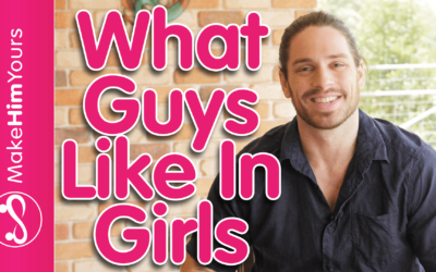 What Do Guys Like In A Girl (Guys Find These 3 Things IRRESISTBALE!)