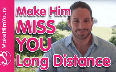 How To Make Him Miss You Long Distance