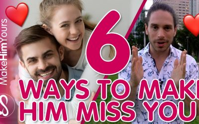 How To Make A Man Miss You – 6 Ways To Make Him Miss You!