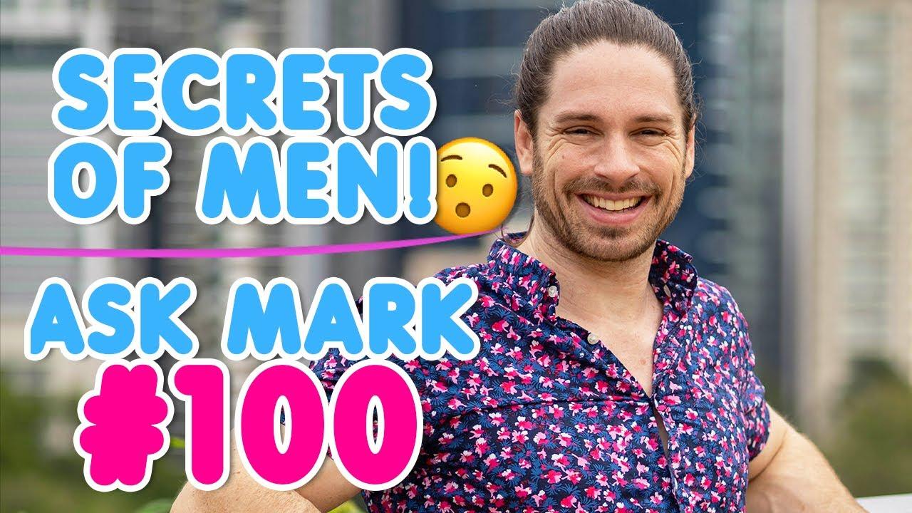 Secrets Of Men Revealed – Ask Mark #100!