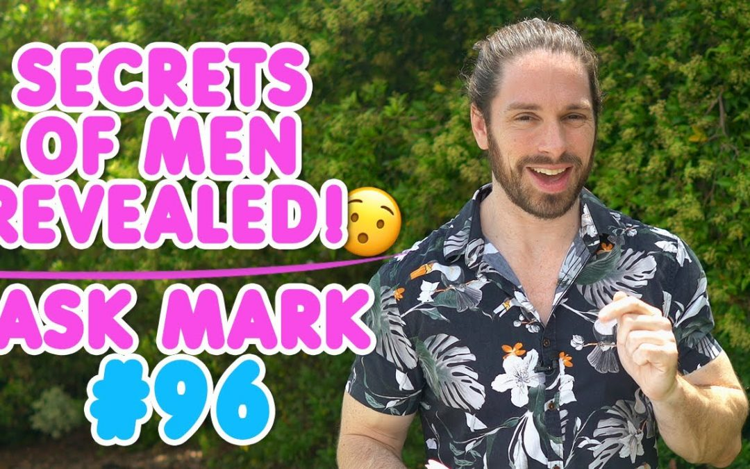 WAIT! Won't a guy lose interest once he knows you like him?!? Ask Mark #96
