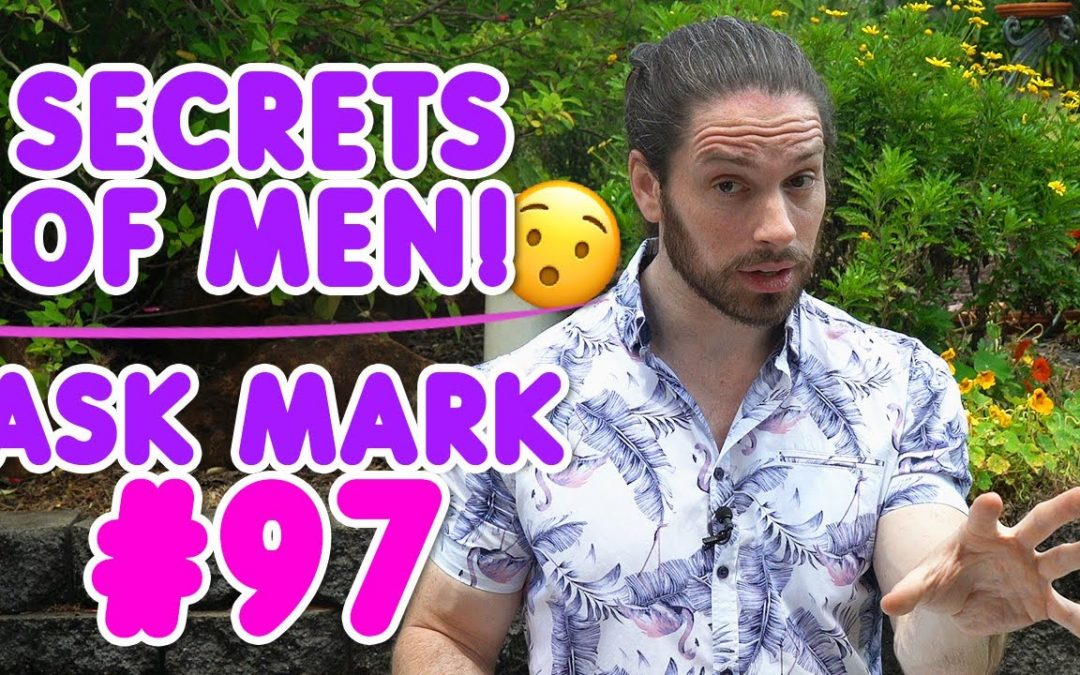 Why Do Men Come Back? (The REAL reasons) | Ask Mark #97