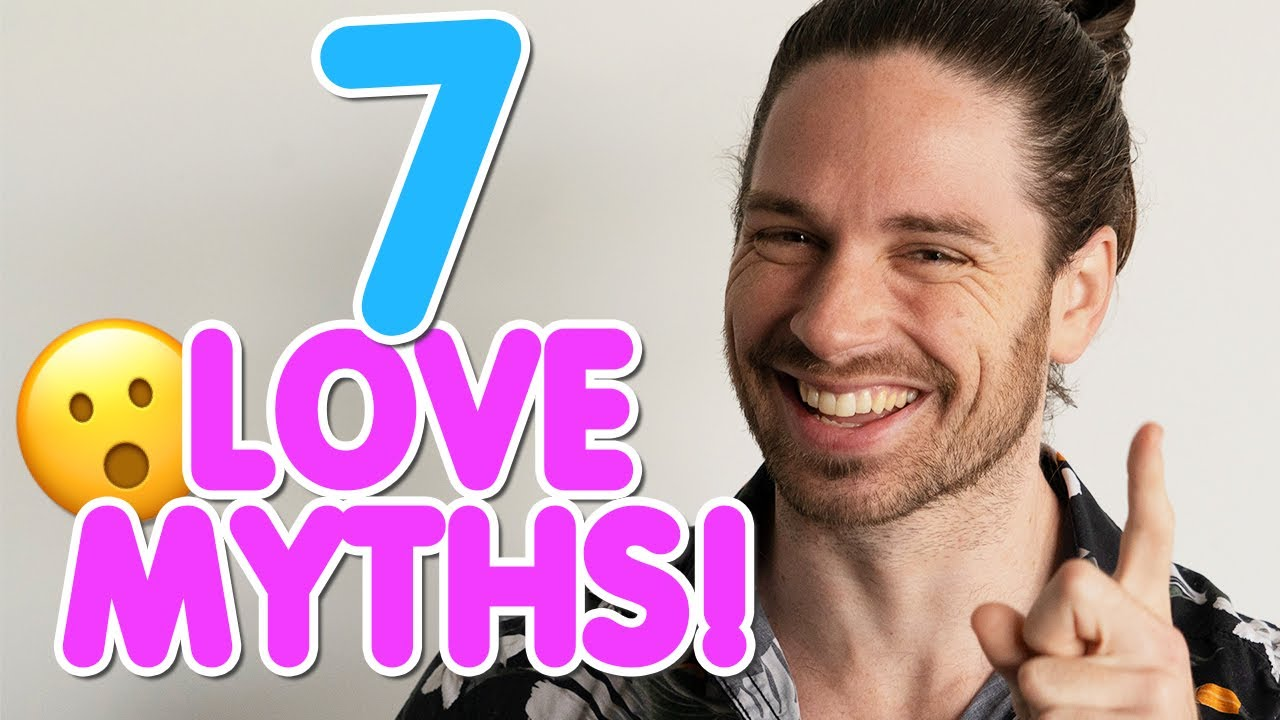 7 Myths About Love That Will Break Your Heart! | Relationship Reality