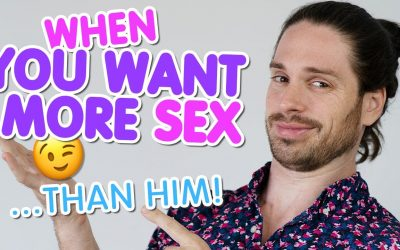 When YOU Want More Sex Than Your Man – What To Do 5 Powerful Steps