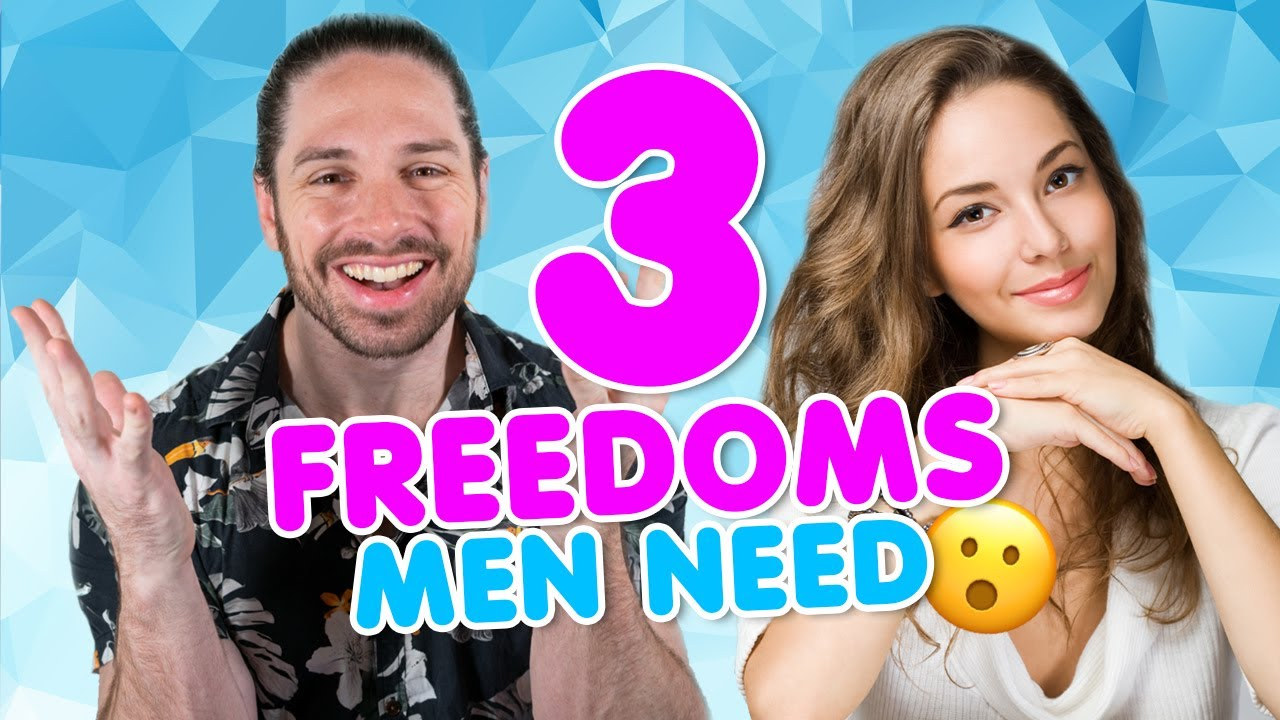 A Man Must Have at least 2 Of These 3 Freedoms To Be Happy With You